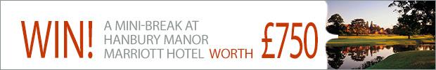 WIN! A mini-break at Hanbury Manor Marriott Hotel and Country Club